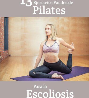 13 Ejercicios Fáciles de Pilates Para la Escoliosis